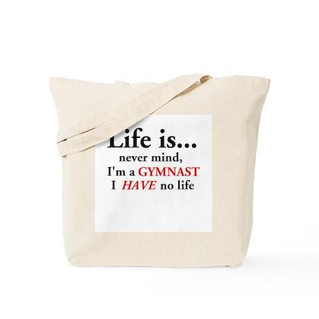 Gymnast - I Have No Life Tote Bag