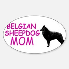 belgian sheepdog mom Oval Decal