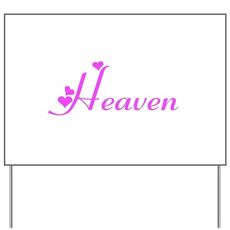 Heaven Yard Sign