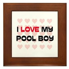 I Love My Pool Boy Framed Tile