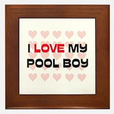 I Love My Pool Boy Framed Tile
