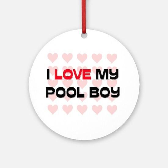I Love My Pool Boy Ornament (Round)