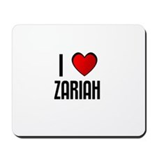 I LOVE ZARIAH Mousepad