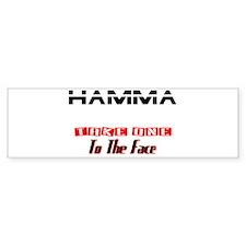 Hamma Down Bumper Bumper Sticker