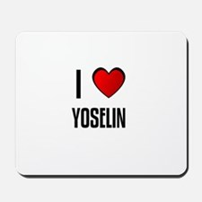 I LOVE YOSELIN Mousepad