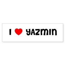 I LOVE YAZMIN Bumper Bumper Sticker