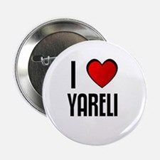 I LOVE YARELI Button