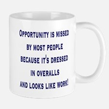 Opportunity is missed by mos Mug