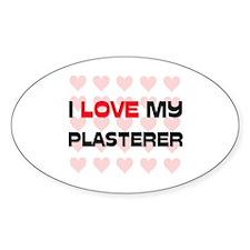 I Love My Plasterer Oval Decal