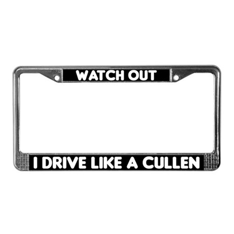 I Drive Like A Cullen - License Plate Frame