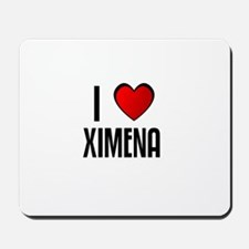 I LOVE XIMENA Mousepad
