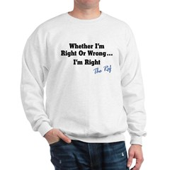 Right or Wrong White Sweatshirt