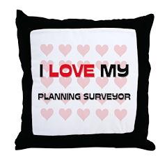 I Love My Planning Surveyor Throw Pillow