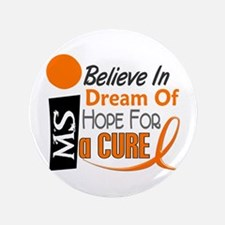 """BELIEVE DREAM HOPE MS 3.5"""" Button (100 pack)"""