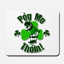 Pog Mo Thoin Mousepad