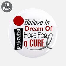"BELIEVE DREAM HOPE Brain Cancer 3.5"" Button (10 pa"