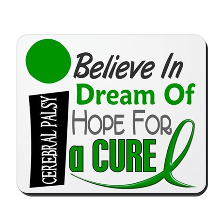 BELIEVE DREAM HOPE Cerebral Palsy Mousepad