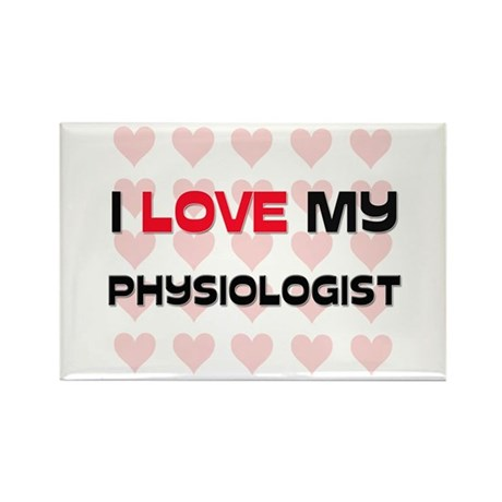 I Love My Physiologist Rectangle Magnet