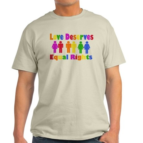 Love Deserves Equal Rights Light T-Shirt