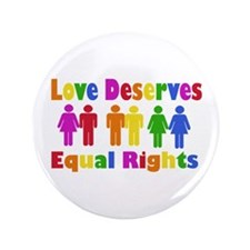 "Love Deserves Equal Rights 3.5"" Button"