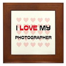 I Love My Photographer Framed Tile