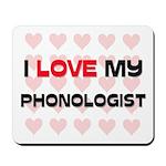 I Love My Phonologist Mousepad