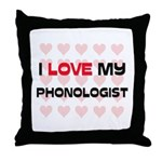 I Love My Phonologist Throw Pillow