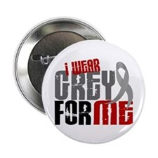 """I Wear Grey For Me 6 2.25"""" Button"""