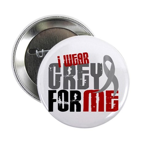 "I Wear Grey For Me 6 2.25"" Button (10 pack)"
