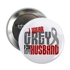 "I Wear Grey For My Husband 6 2.25"" Button"