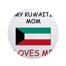My Kuwaiti Mom Loves Me Ornament (Round)