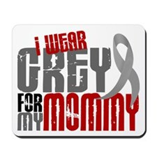 I Wear Grey For My Mommy 6 Mousepad