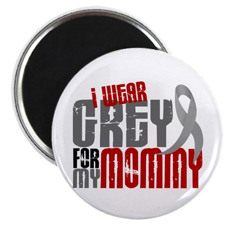 I Wear Grey For My Mommy 6 Magnet