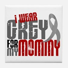I Wear Grey For My Mommy 6 Tile Coaster