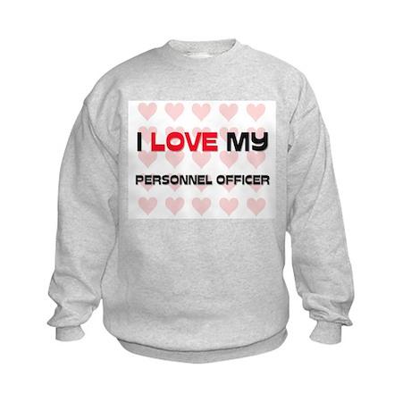 I Love My Personnel Officer Kids Sweatshirt
