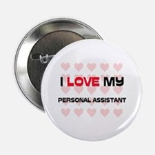 """I Love My Personal Assistant 2.25"""" Button (10 pack"""