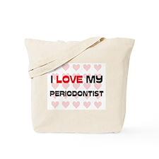 I Love My Periodontist Tote Bag
