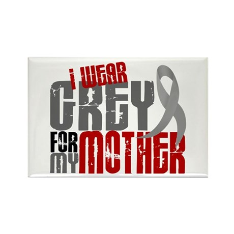 I Wear Grey For My Mother 6 Rectangle Magnet