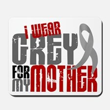 I Wear Grey For My Mother 6 Mousepad