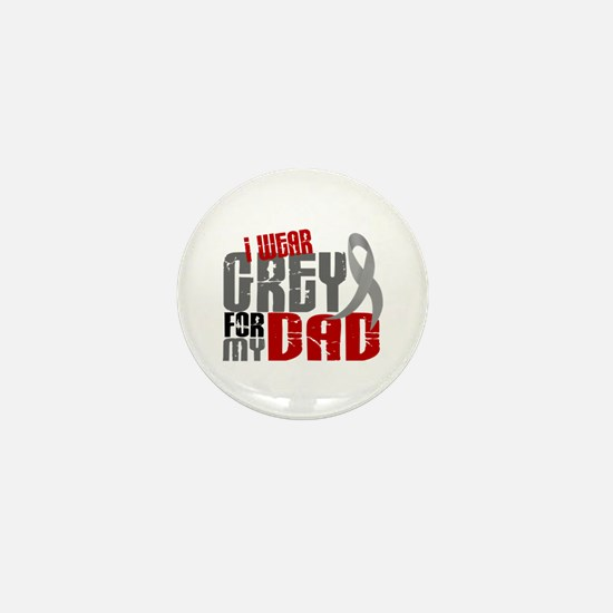 I Wear Grey For My Dad 6 Mini Button