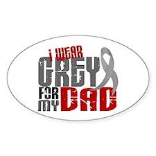 I Wear Grey For My Dad 6 Oval Decal