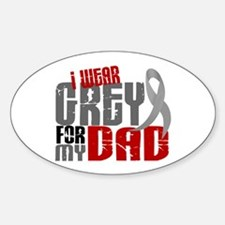 I Wear Grey For My Dad 6 Oval Decal