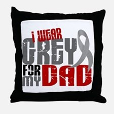 I Wear Grey For My Dad 6 Throw Pillow