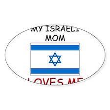 My Israeli Mom Loves Me Oval Decal