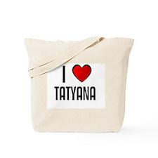 I LOVE TATYANA Tote Bag