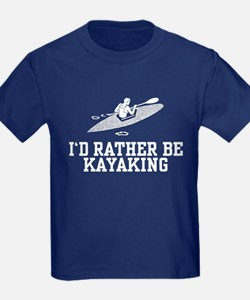 I'd Rather Be Kayaking T