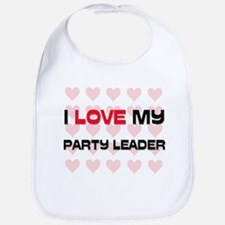 I Love My Party Leader Bib