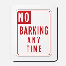"""No Barking"" Mousepad"