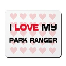 I Love My Park Ranger Mousepad