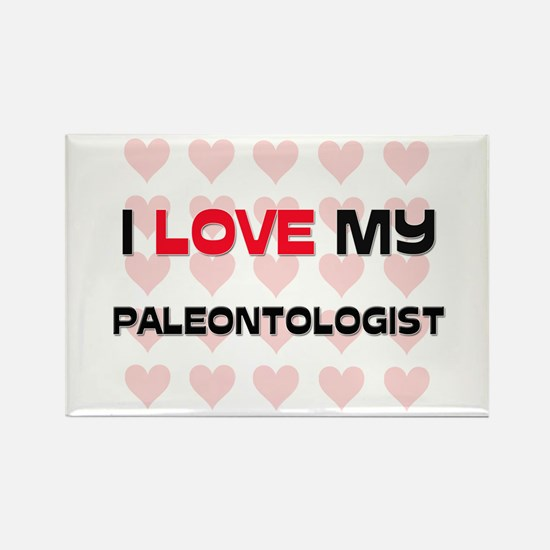 I Love My Paleontologist Rectangle Magnet